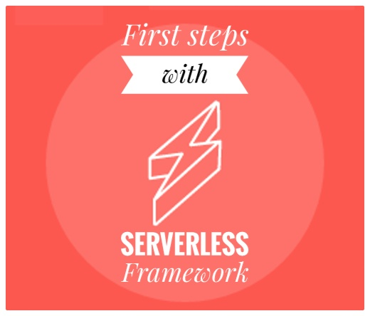 first steps with Serverless Framework